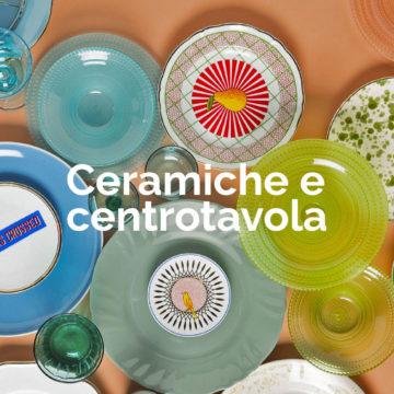Ceramiche e Centrotavola